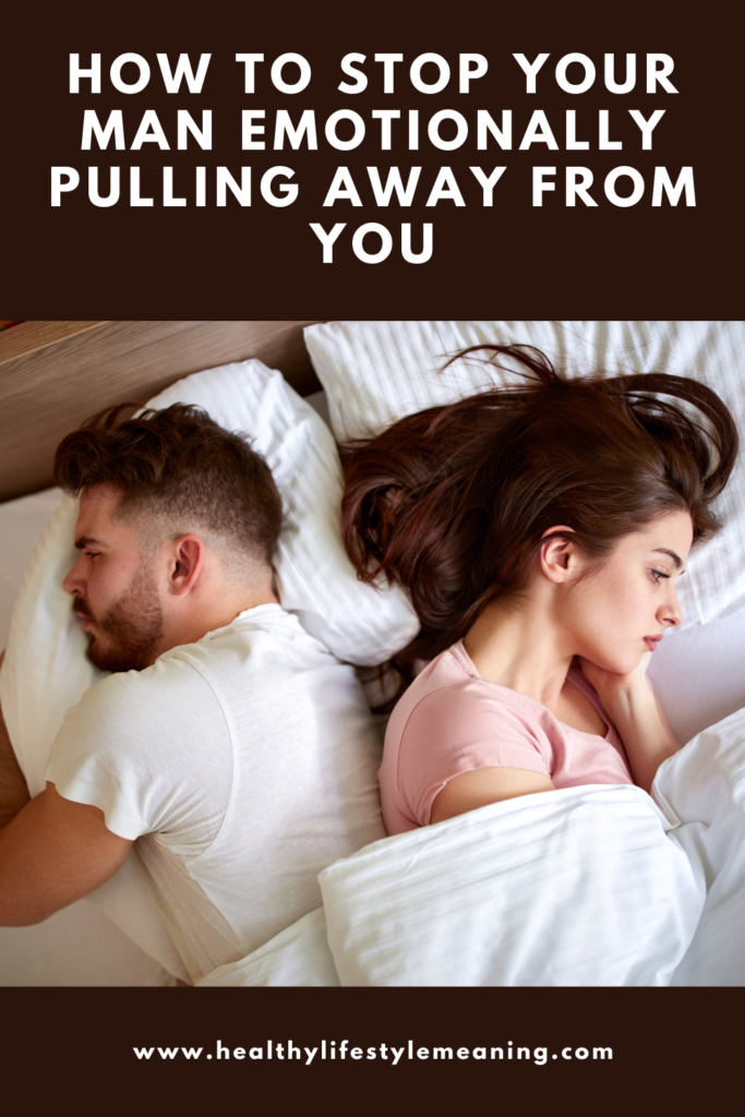 art6-How-to-stop-your-man-emotionally-pulling-away-from-you-1-683x1024.png